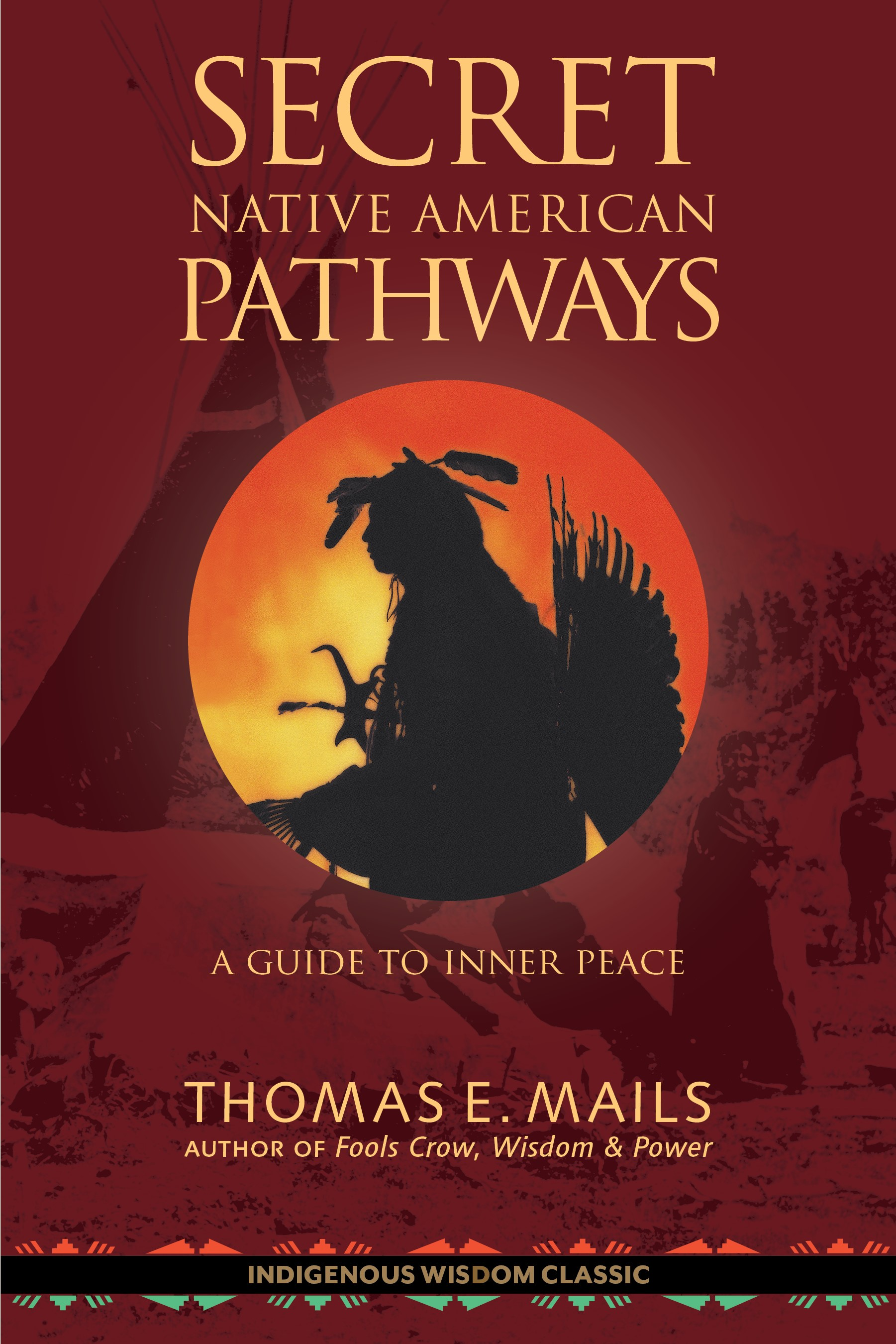 Thomas E Mails Secret Native American Pathways A Guide To Inner